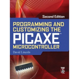 Programming & Customizing the PICAXE Microcontroller 2/E